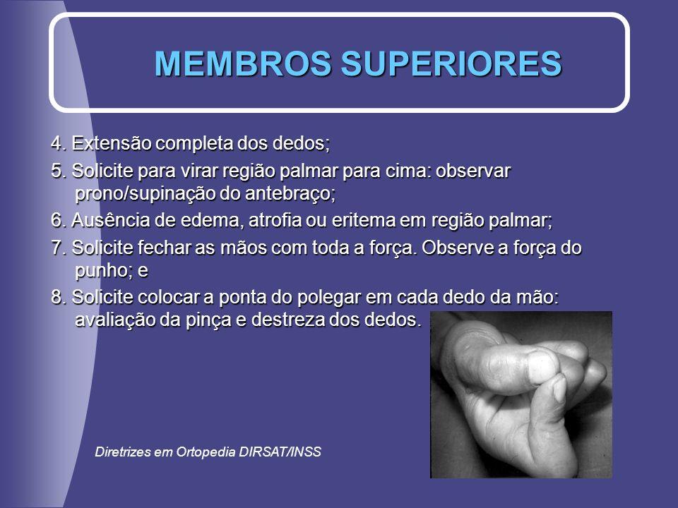 MEMBROS SUPERIORES 4. Extensão completa dos dedos;