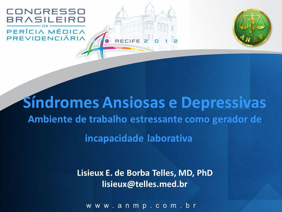Síndromes Ansiosas e Depressivas Ambiente de trabalho estressante como gerador de incapacidade laborativa Lisieux E.