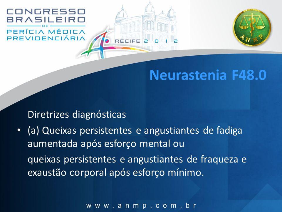 Neurastenia F48.0 Diretrizes diagnósticas