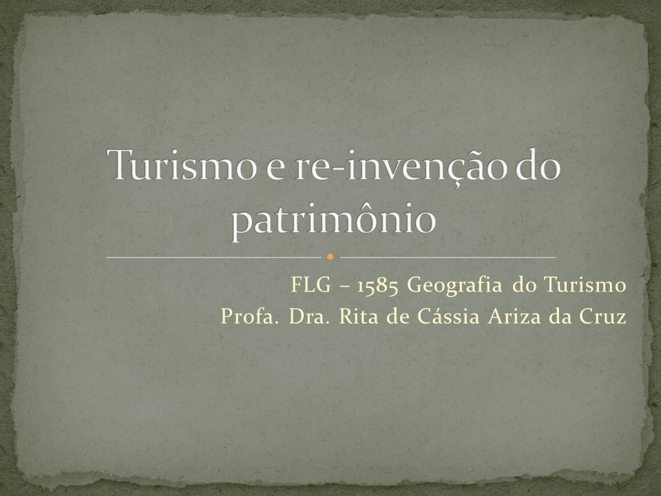 Turismo e re-invenção do patrimônio