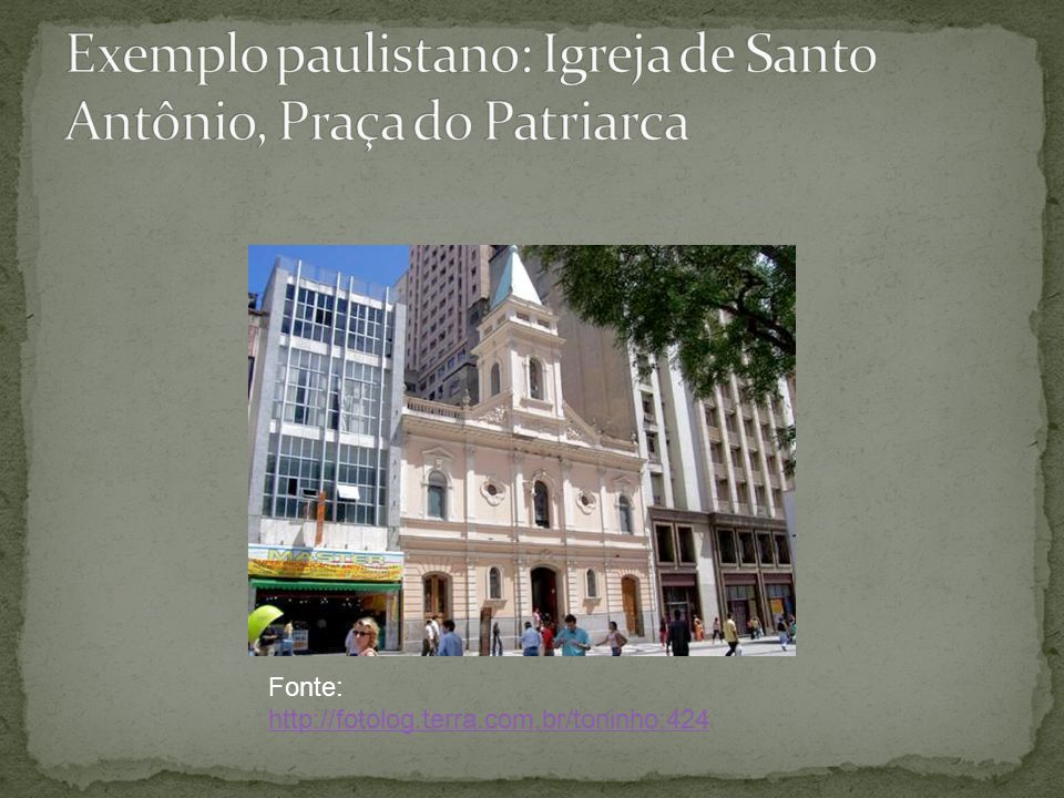 Exemplo paulistano: Igreja de Santo Antônio, Praça do Patriarca