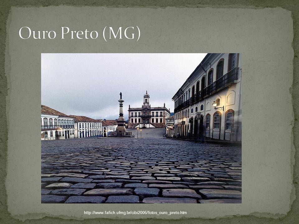 Ouro Preto (MG) http://www.fafich.ufmg.br/cibi2006/fotos_ouro_preto.htm