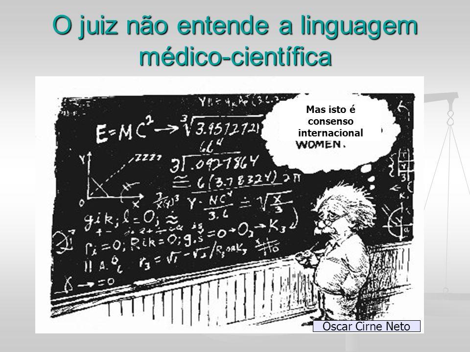 O juiz não entende a linguagem médico-científica