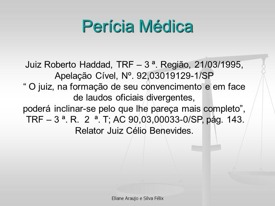 Perícia Médica Juiz Roberto Haddad, TRF – 3 ª. Região, 21/03/1995,