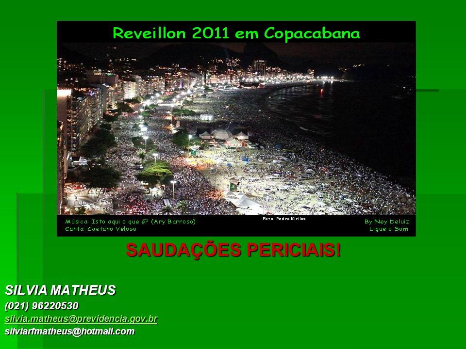 SAUDAÇÕES PERICIAIS! SILVIA MATHEUS (021) 96220530