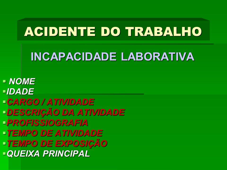 ACIDENTE DO TRABALHO INCAPACIDADE LABORATIVA NOME IDADE