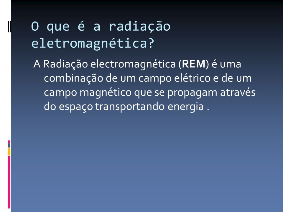 O que é a radiação eletromagnética