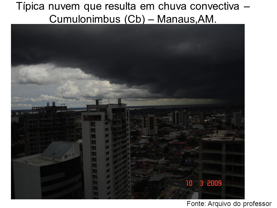 Típica nuvem que resulta em chuva convectiva – Cumulonimbus (Cb) – Manaus,AM.