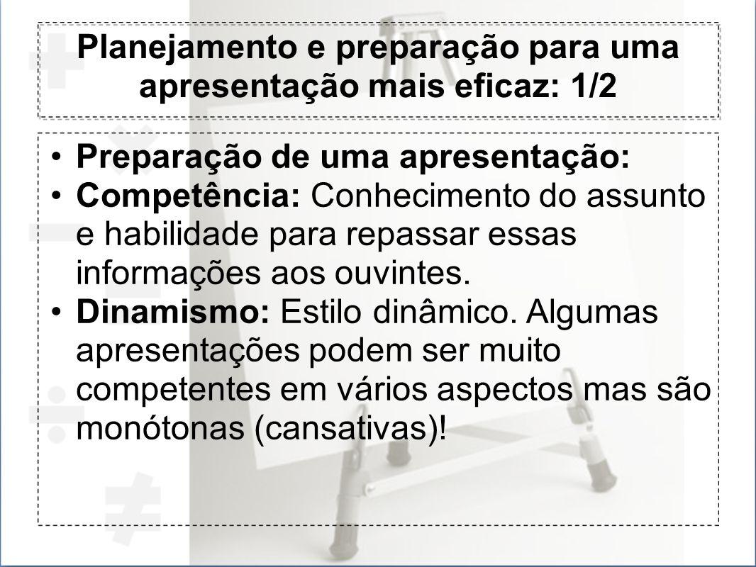 Planejamento e preparação para uma apresentação mais eficaz: 1/2