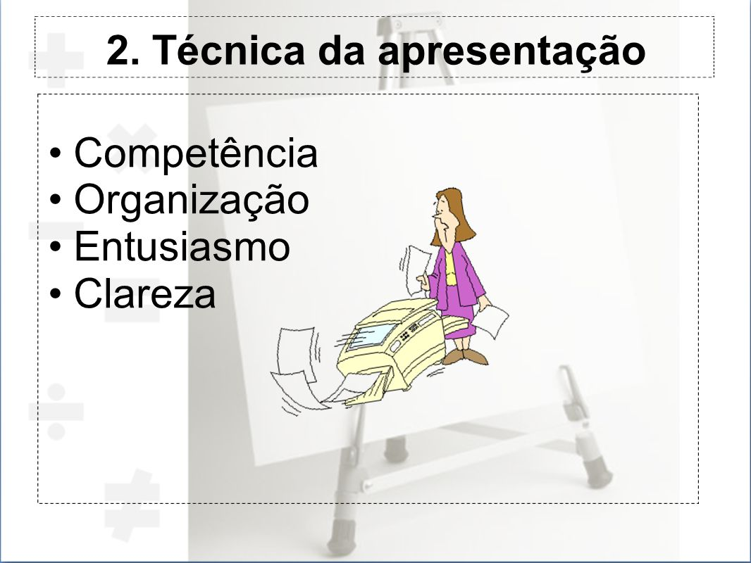 2. Técnica da apresentação