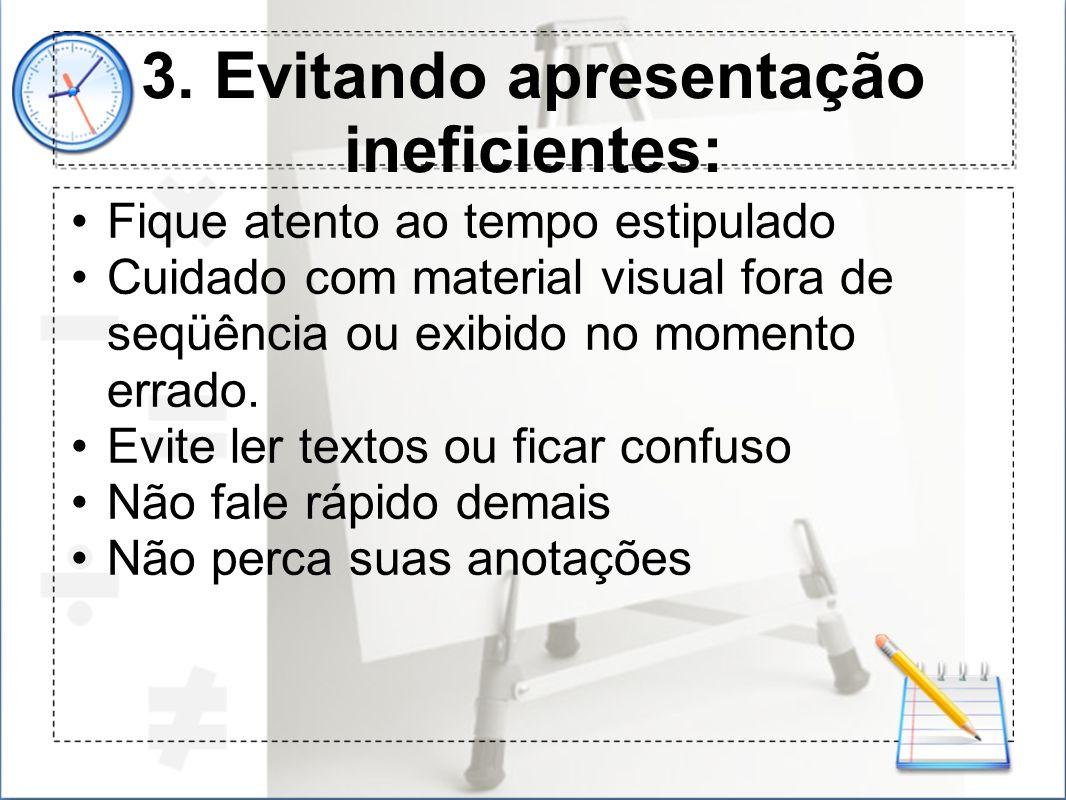 3. Evitando apresentação ineficientes: