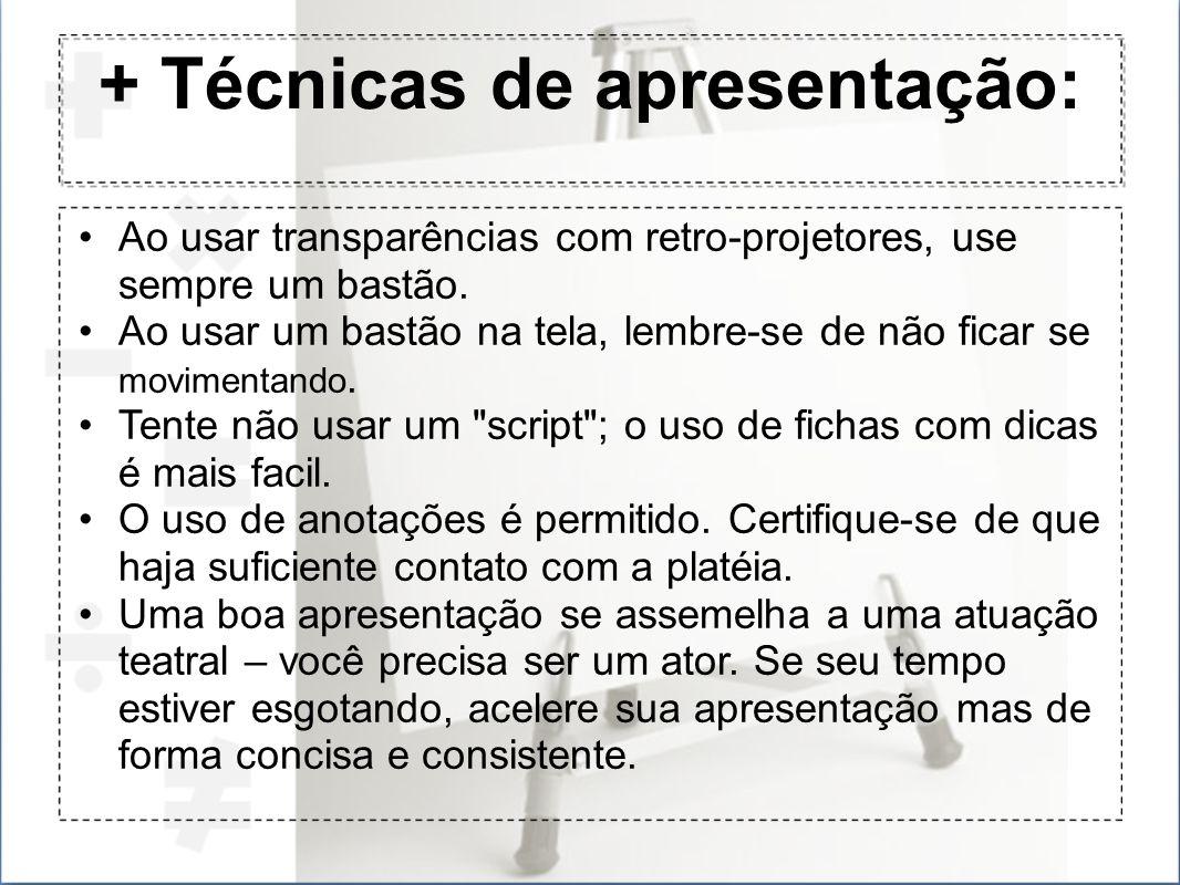 + Técnicas de apresentação: