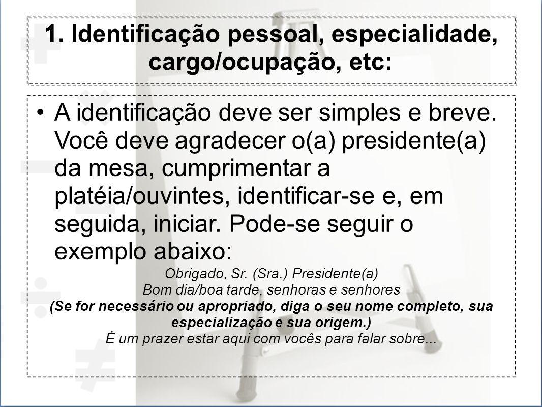 1. Identificação pessoal, especialidade, cargo/ocupação, etc: