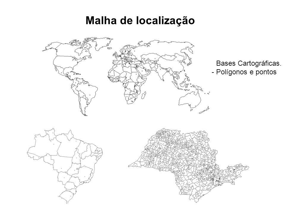 Malha de localização - Bases Cartográficas. - Polígonos e pontos