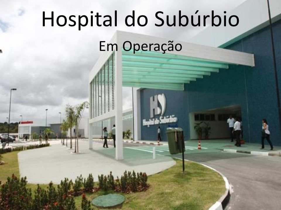 Hospital do Subúrbio CRONOGRAMA COMPLETO Em Operação 29