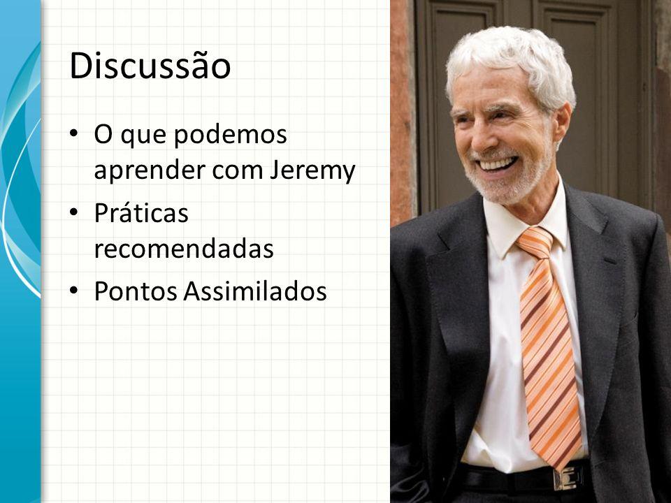 Discussão O que podemos aprender com Jeremy Práticas recomendadas
