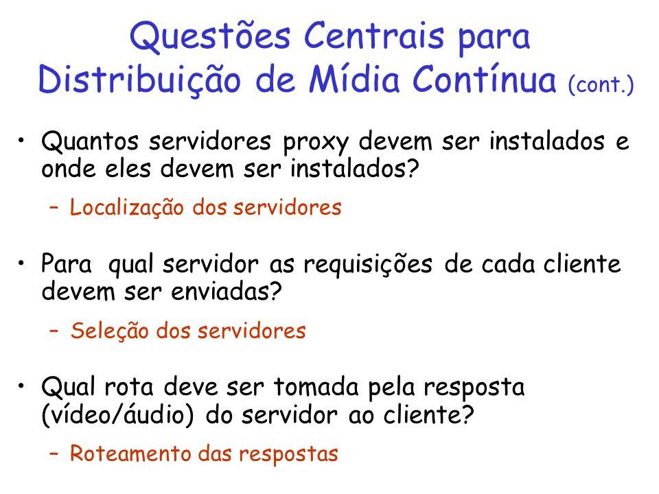 Questões Centrais para Distribuição de Mídia Contínua (cont.)