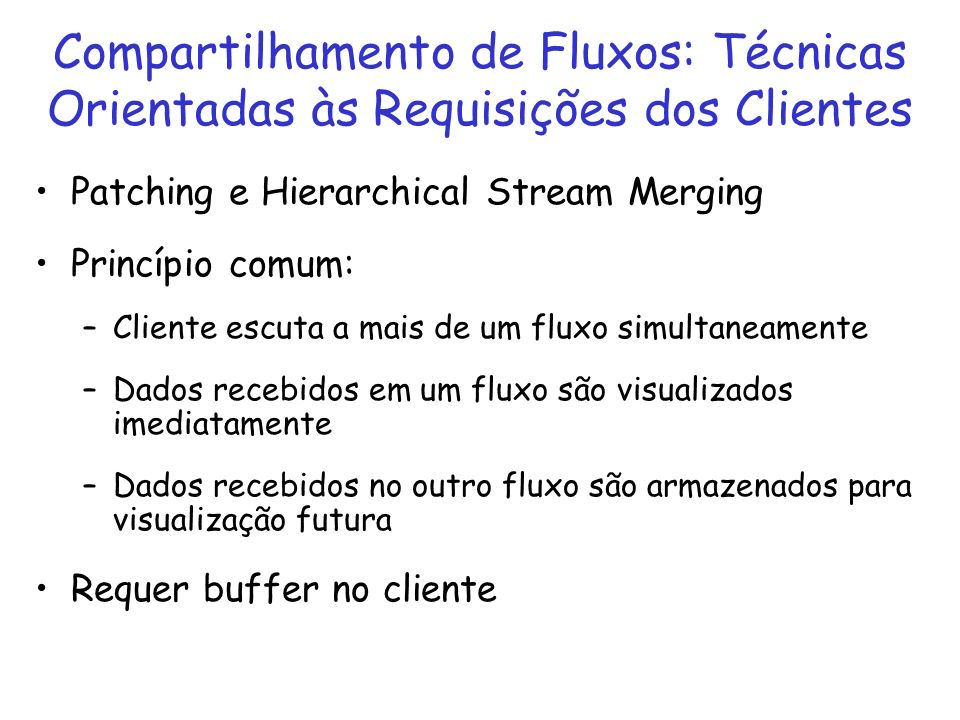 Compartilhamento de Fluxos: Técnicas Orientadas às Requisições dos Clientes