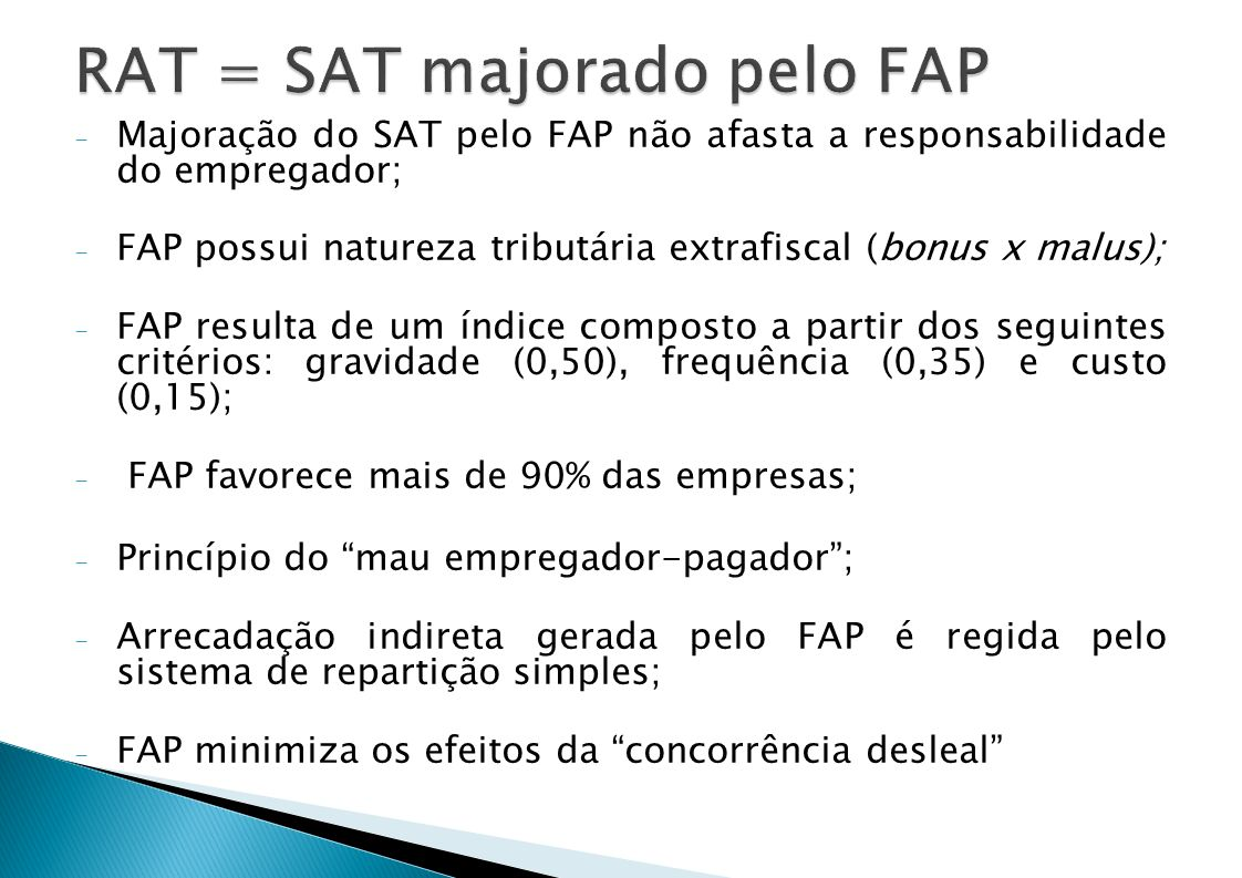 RAT = SAT majorado pelo FAP