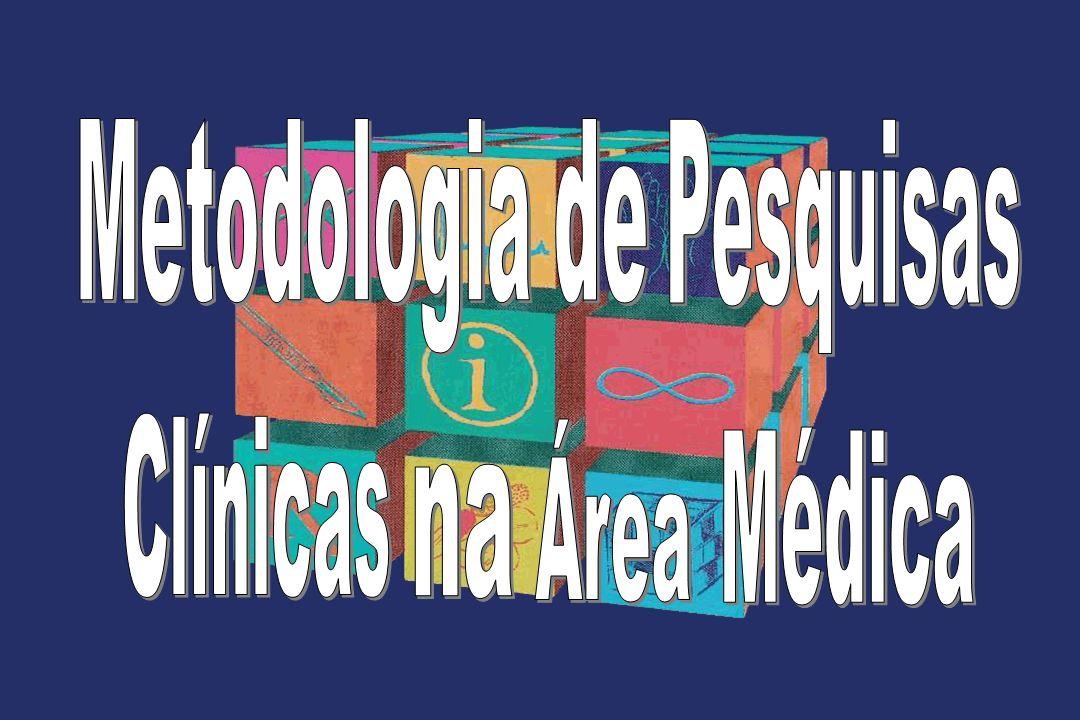 Metodologia de Pesquisas Clínicas Área Médica na