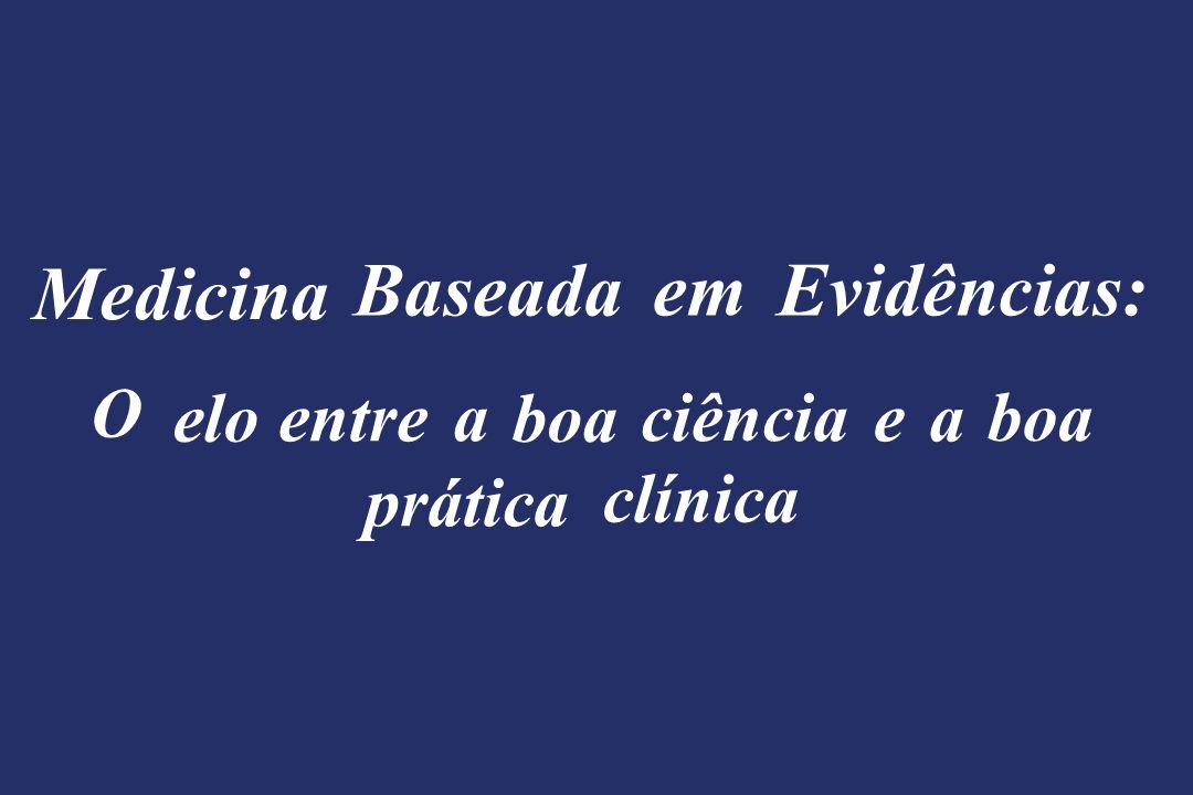 Medicina Baseada em Evidências: O elo entre a boa ciência e a boa