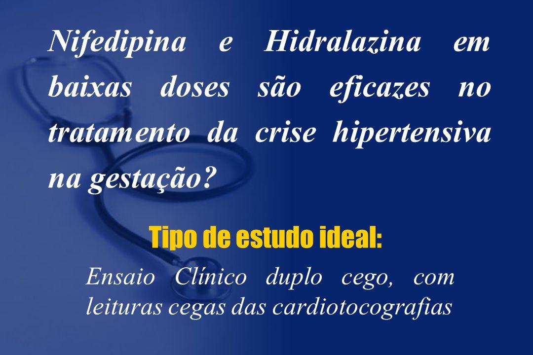 Nifedipina e Hidralazina em baixas doses são eficazes no tratamento da crise hipertensiva na gestação
