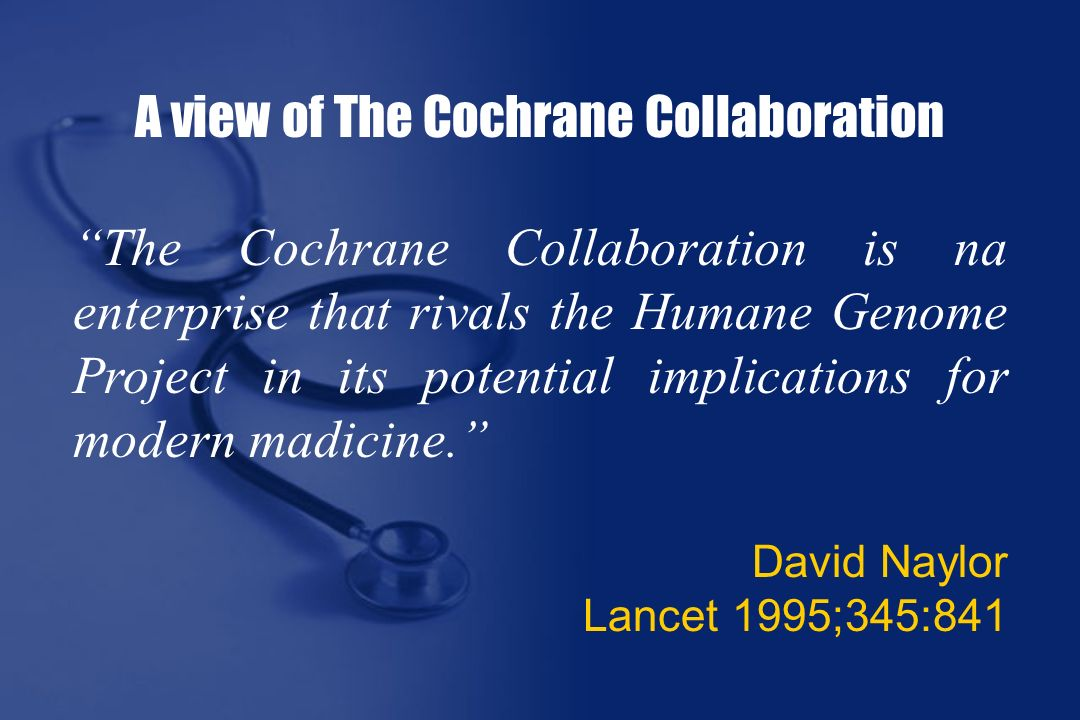 A view of The Cochrane Collaboration