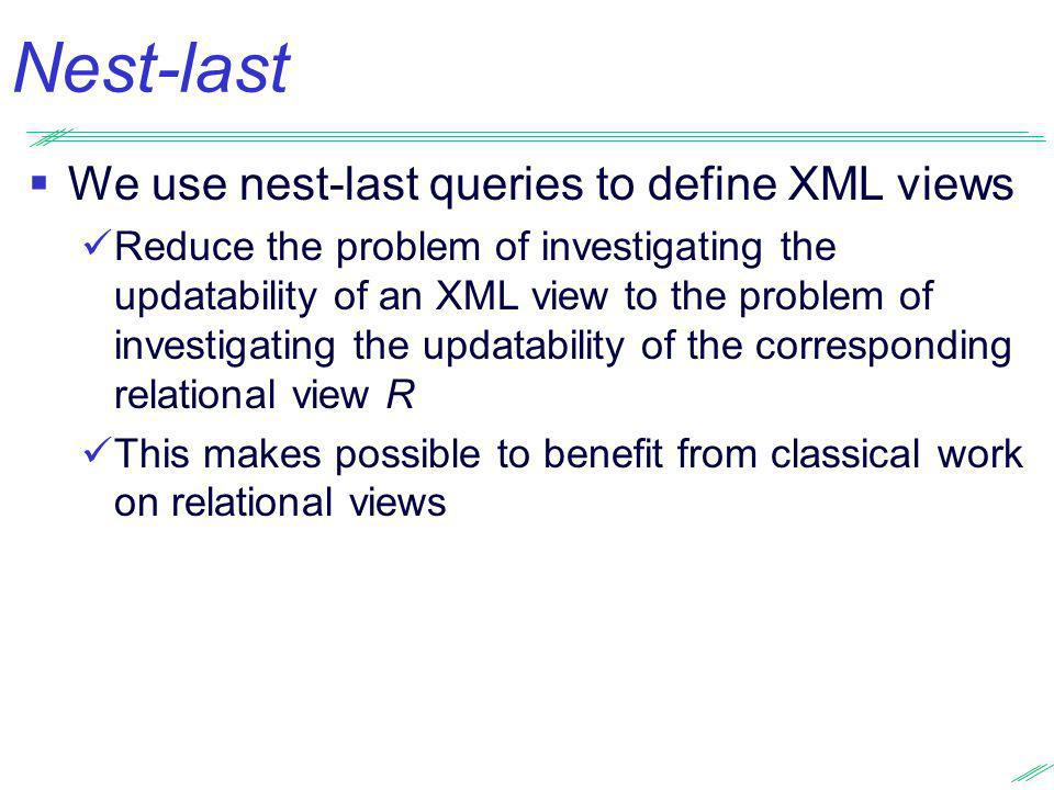 Nest-last We use nest-last queries to define XML views