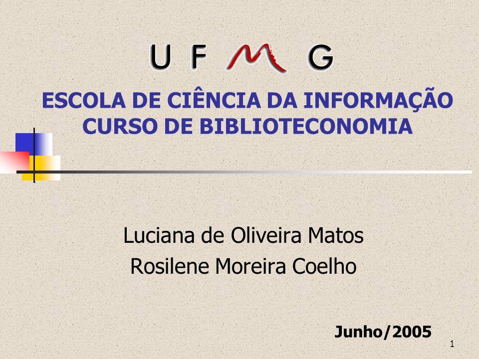 ESCOLA DE CIÊNCIA DA INFORMAÇÃO CURSO DE BIBLIOTECONOMIA
