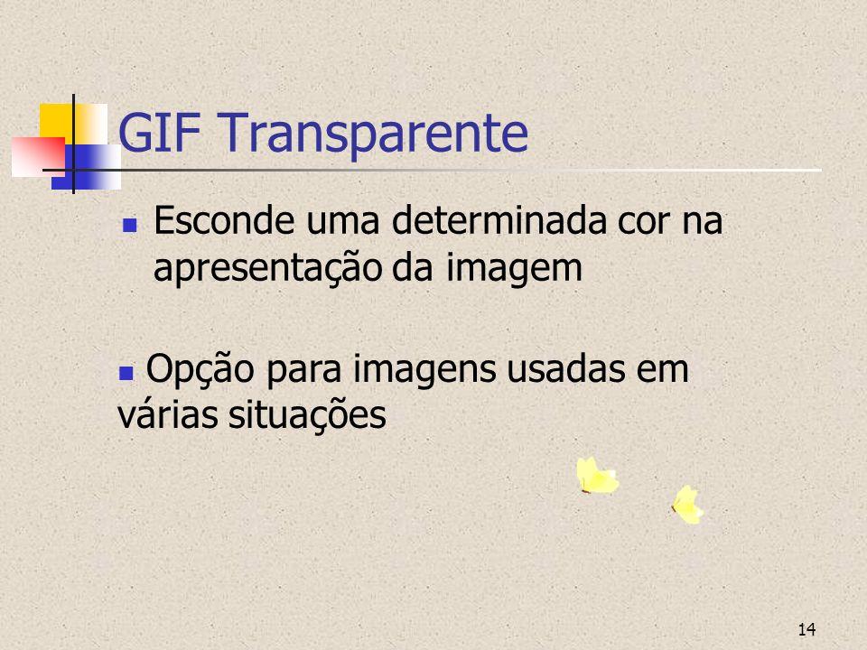 GIF Transparente Esconde uma determinada cor na apresentação da imagem