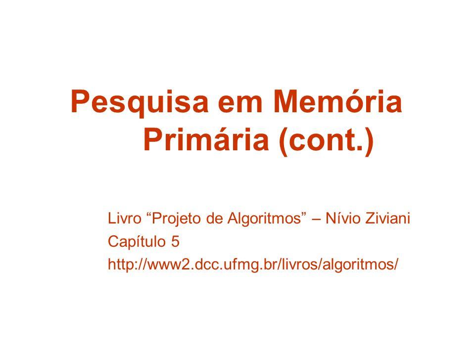 Pesquisa em Memória Primária (cont.)
