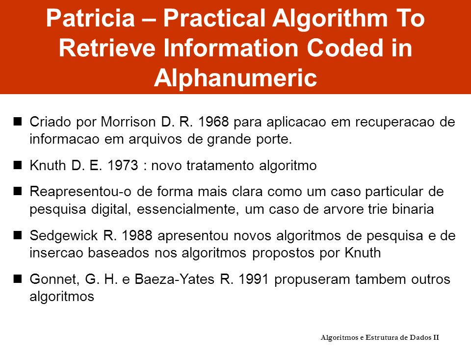 Patricia – Practical Algorithm To Retrieve Information Coded in Alphanumeric