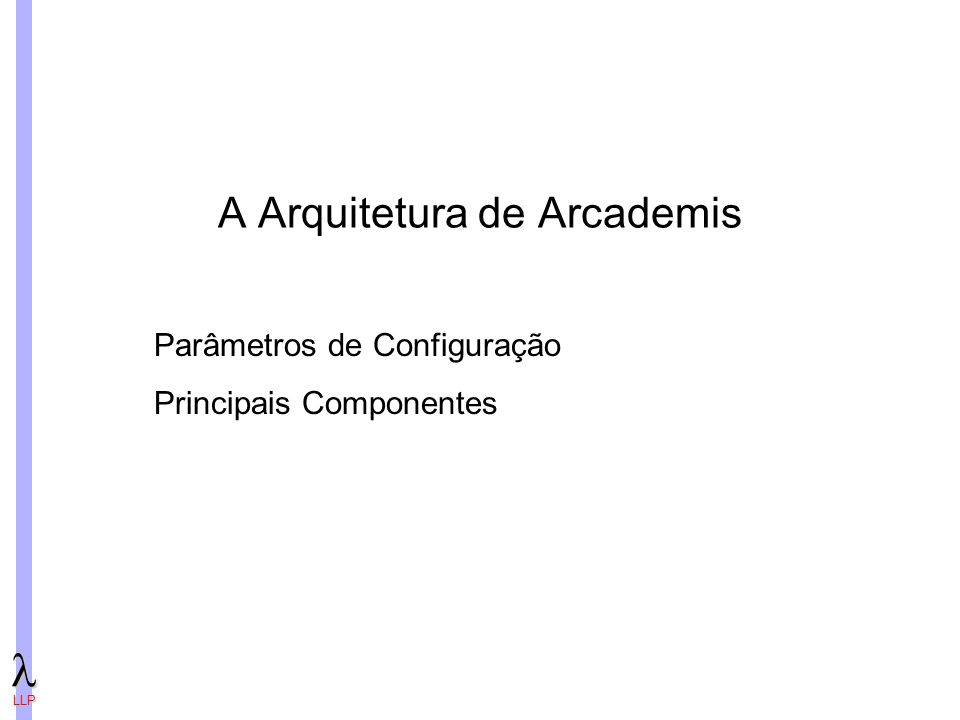 A Arquitetura de Arcademis