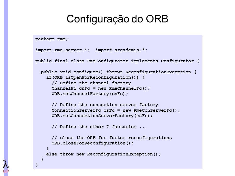 Configuração do ORB package rme;