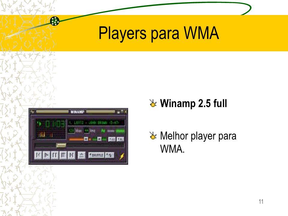 Players para WMA Winamp 2.5 full Melhor player para WMA.