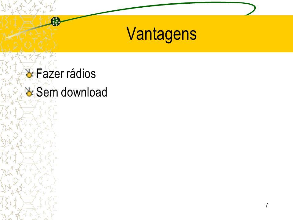Vantagens Fazer rádios Sem download