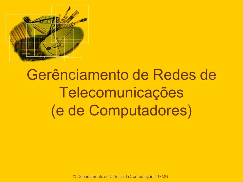 Gerênciamento de Redes de Telecomunicações (e de Computadores)