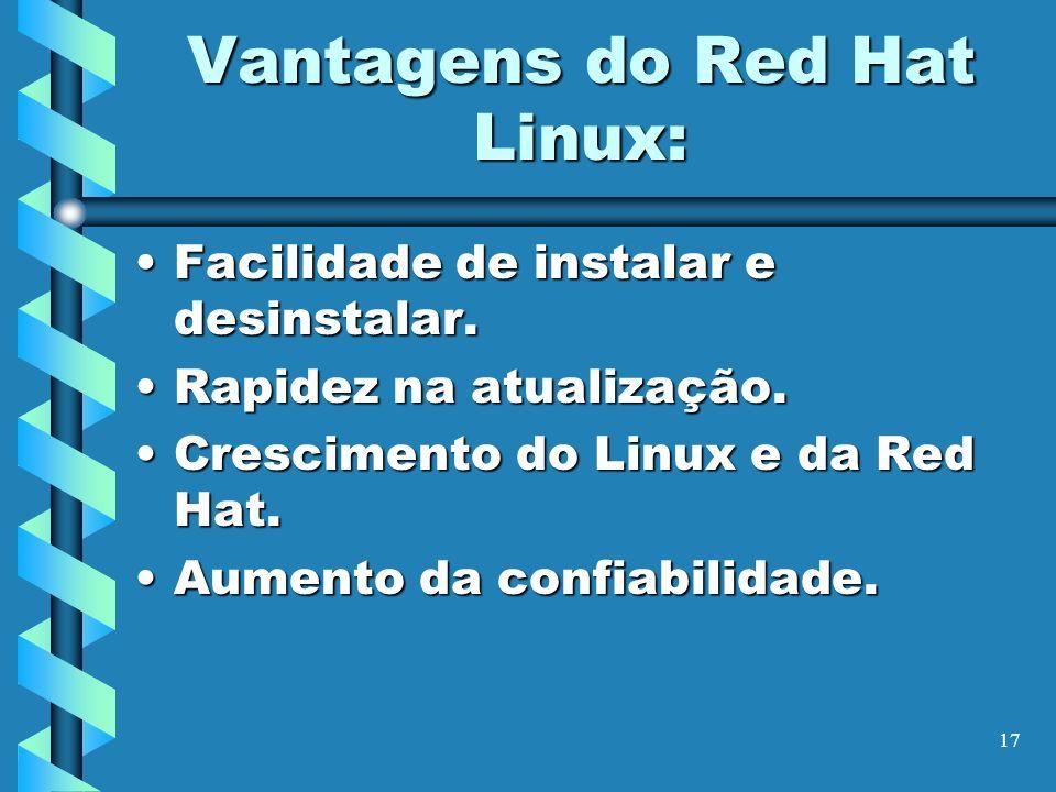 Vantagens do Red Hat Linux: