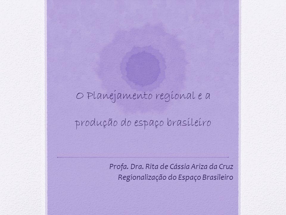O Planejamento regional e a produção do espaço brasileiro