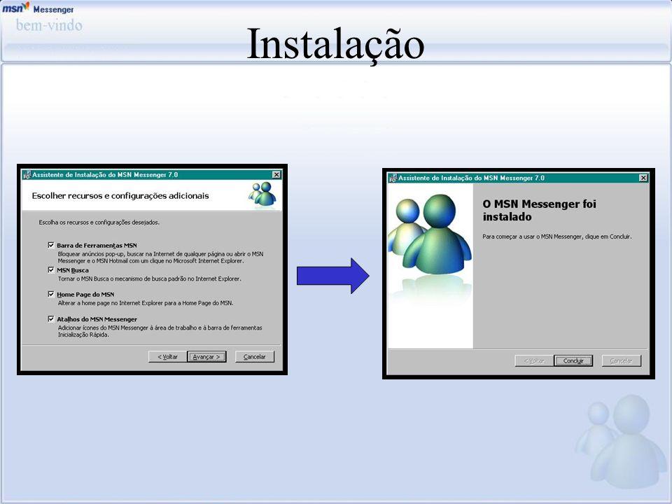Instalação Nesta 1ª Tela vc pode escolher todos os recursos adicionais do seu Messenger. - Barra de Ferramentas do Msn no Internet Explorer.