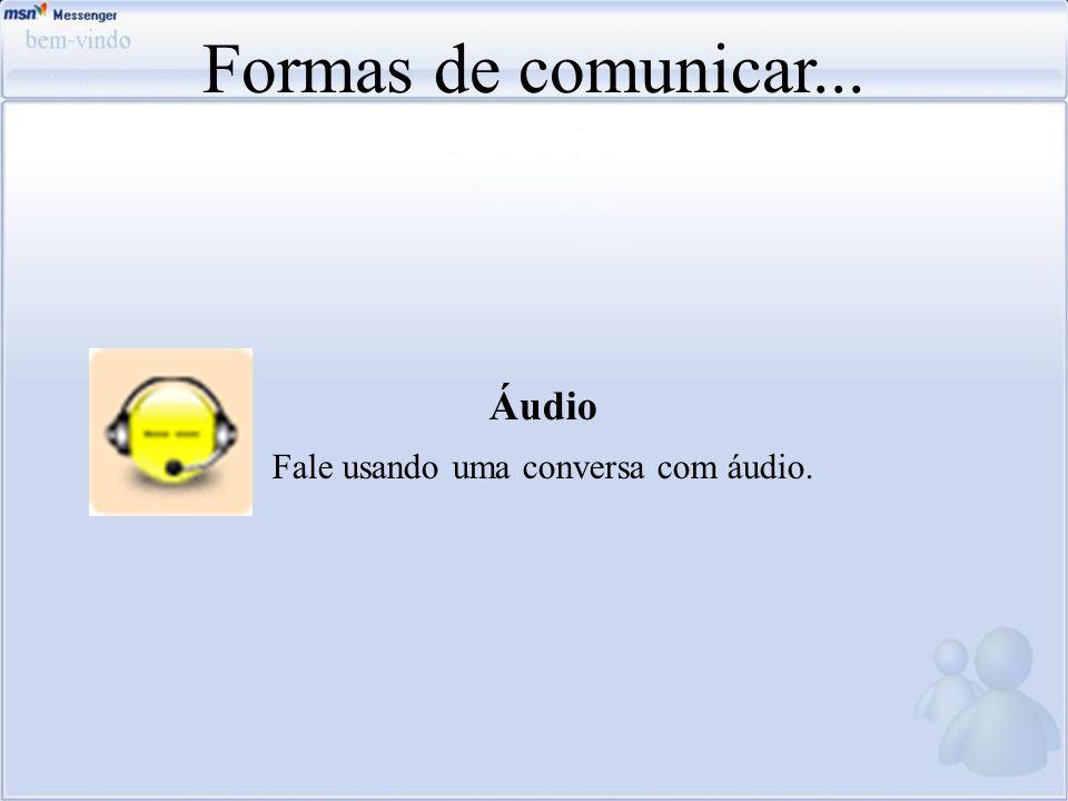 Fale usando uma conversa com áudio.