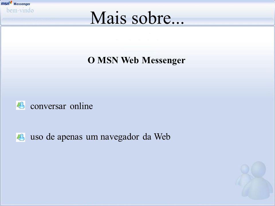 Mais sobre... O MSN Web Messenger conversar online