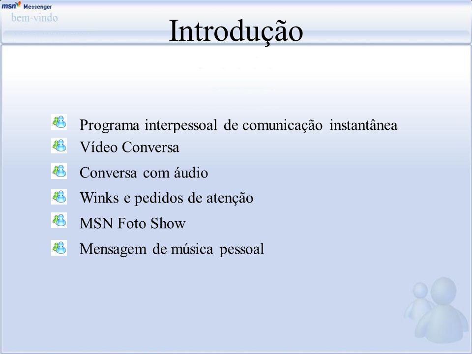 Introdução Programa interpessoal de comunicação instantânea
