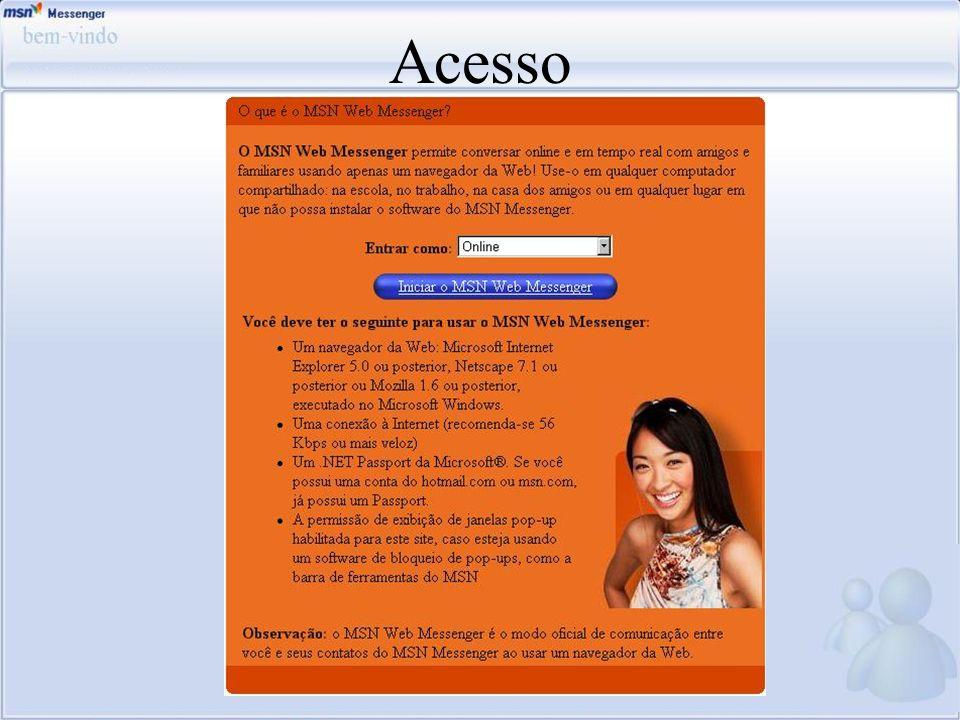Acesso Mostrar a tela principal do Web Messenger e explicar como é o funcionamento: acessando o Site e seguindo os passos.