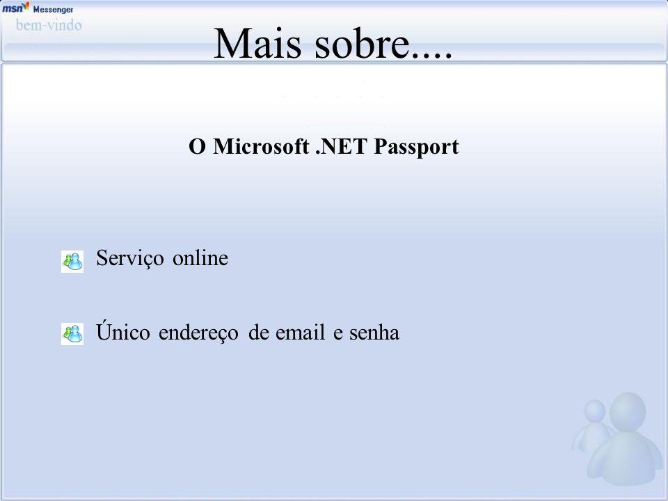 Mais sobre.... O Microsoft .NET Passport Serviço online