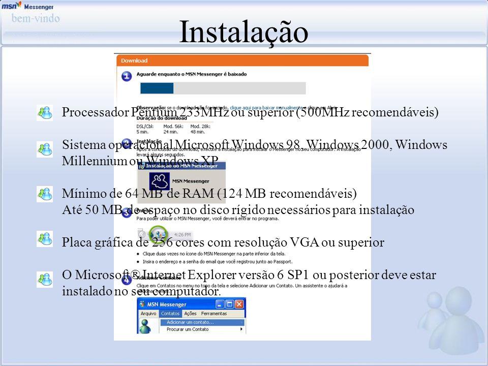 Instalação Processador Pentium 233MHz ou superior (500MHz recomendáveis)