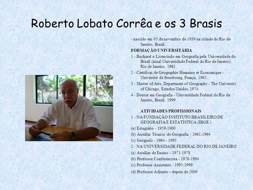Roberto Lobato Corrêa e os 3 Brasis