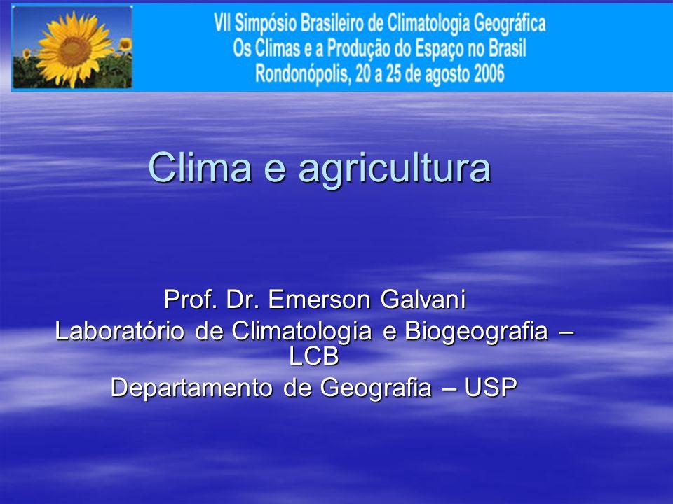 Clima e agricultura Prof. Dr. Emerson Galvani