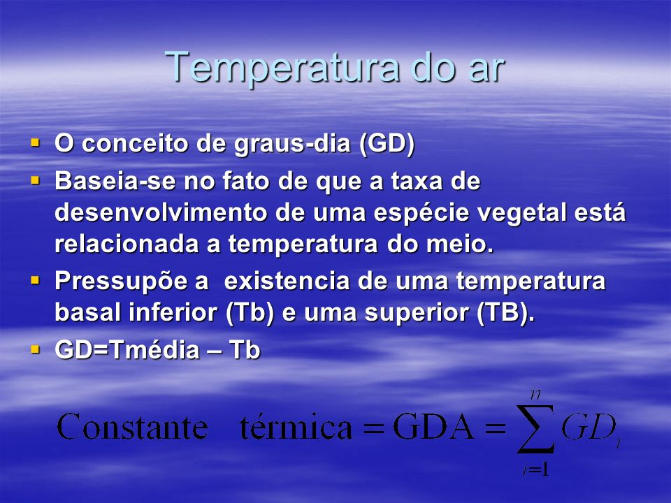 Temperatura do ar O conceito de graus-dia (GD)