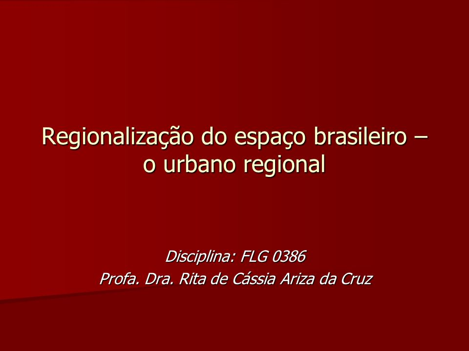 Regionalização do espaço brasileiro – o urbano regional
